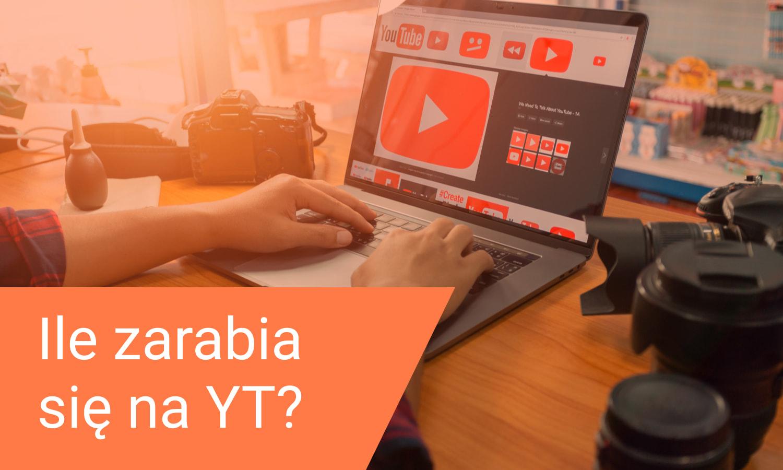 Ile zarabia się na YT? Zobacz zarobki YouTuberów w Polsce i USA